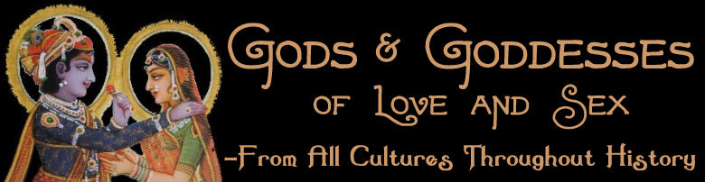 Gods and Goddesses of Love and Sexuality from many cultures.
